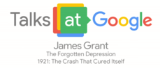 Thumbnail of The Forgotten Depression of 1921: The Crash That Cured Itself from Talks at Google
